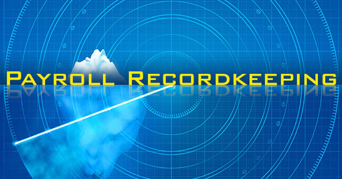 3 under-the-radar aspects of payroll recordkeeping